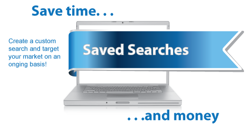 ave time and money. Create a custom search and target your market on an ongoing basis